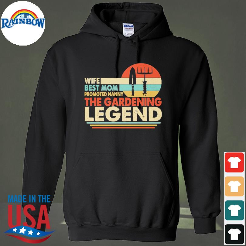 Official Wife best mom promoted nanny the gardening legend vintage s hoodie