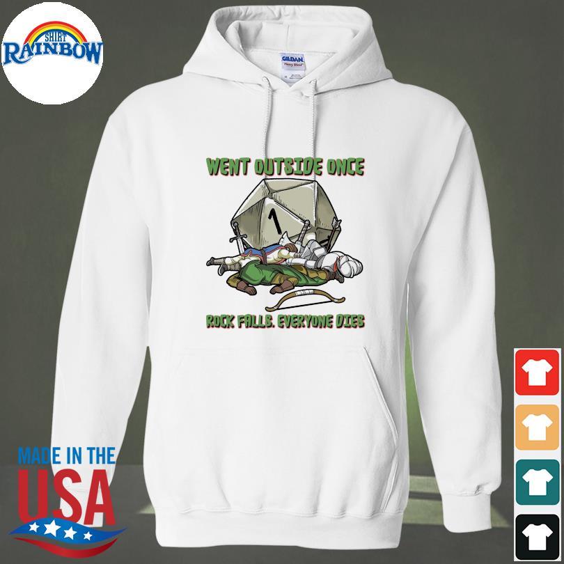 Went outside once rock falls everyone dies s hoodie