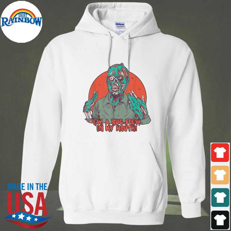Ew A Bug Flew In My Mouth Zombie Halloween 2021 Shirt hoodie